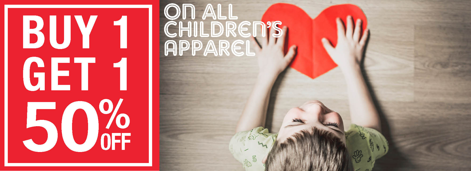Buy one get one 50% off on all children's apparel